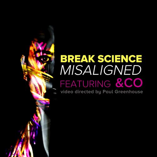 [PREMIERE] Break Science - Misaligned (Ft. &CO) (Music Video) : Electro Soul Original [Free Download