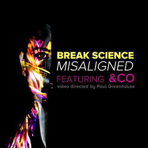 [PREMIERE] Break Science - Misaligned (Ft. &CO) (Music Video) : Electro Soul Original [Free Download