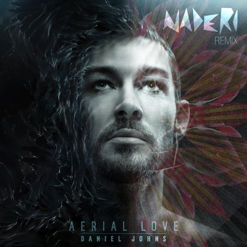 [PREMIERE] Daniel Johns - Aerial Love (Naderi Remix) : Must Hear Soulful Future Bass [Free Download]