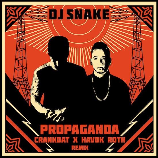[PREMIERE] DJ Snake - Propaganda (Crankdat x Havok Roth Remix) : Heavy Electro House Remix [Free Download]