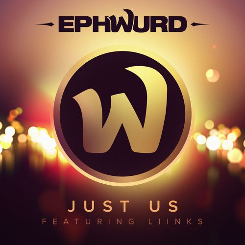 [PREMIERE] Ephwurd - Just Us (Ft. Liinks) : Refreshing Future House [Free Download]