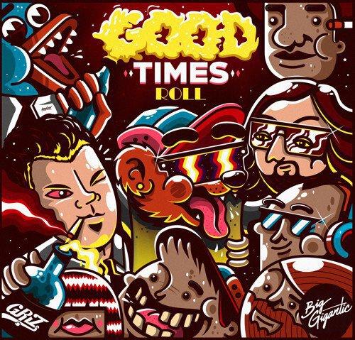 [PREMIERE] Griz & Big Gigantic - Good Times Roll : Must Hear Funk Collaboration [Free Download]