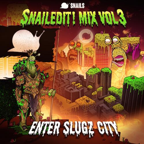 Snails - SNAILEDIT! Mix Vol. 3 (Enter Slugz City) : Must Hear All Unreleased Mix + New Tour Dates