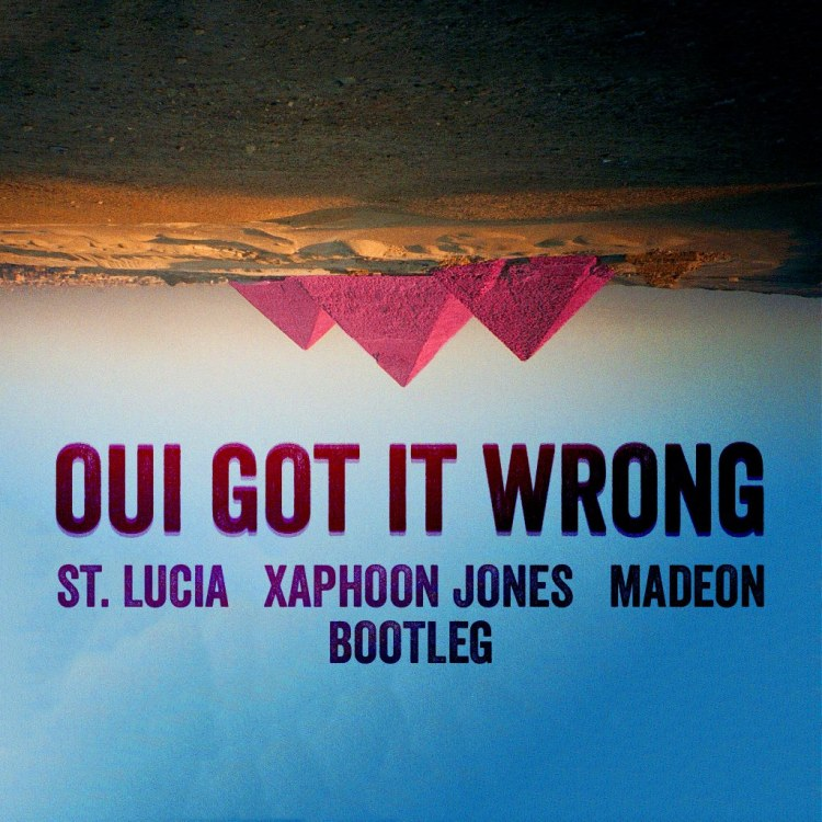 [TSIS PREMIERE] Xaphoon Jones - Oui Got It Wrong (Madeon x St. Lucia) : Disco / Indie / Dance Mashup