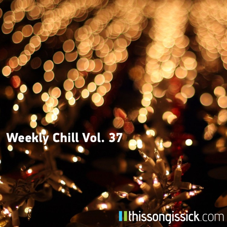 Weekly Chill 37