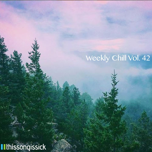 weekly chill 42