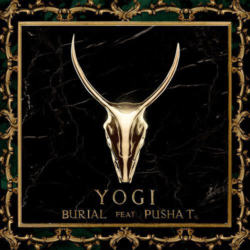 YOGI - Burial feat. Pusha T : Must Hear Hip-Hop / Trap Collaboration