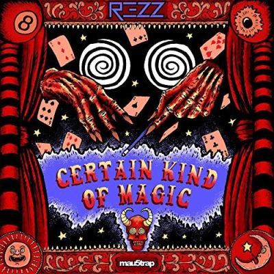 REZZ Certain Kind Of Magic