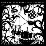 Come Tomorrow – Dave Matthews Band