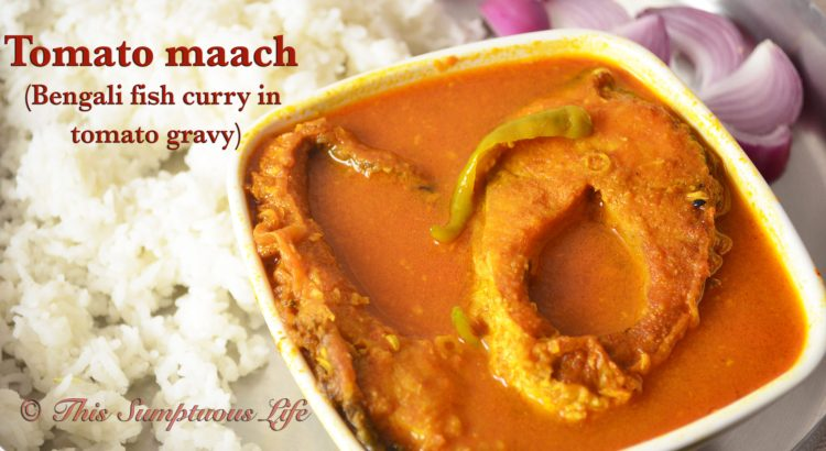 Tomato maach | Traditional Bengali fish curry in tomato gravy