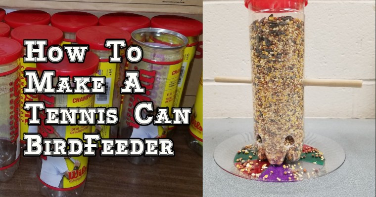 How to Make A Tennis Can Bird Feeder