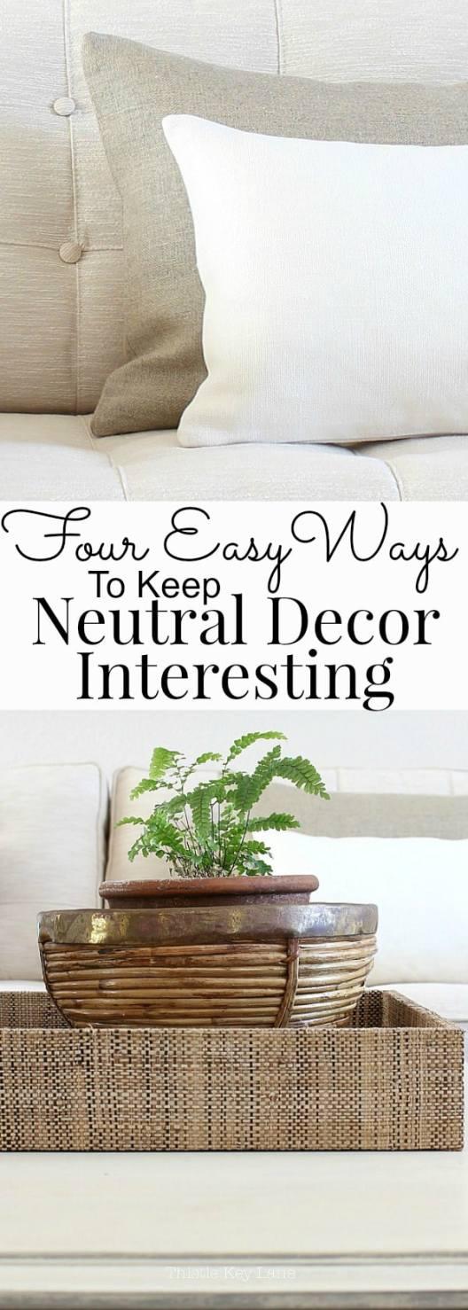 Four Easy Ways To Keep Neutral Decor Interesting