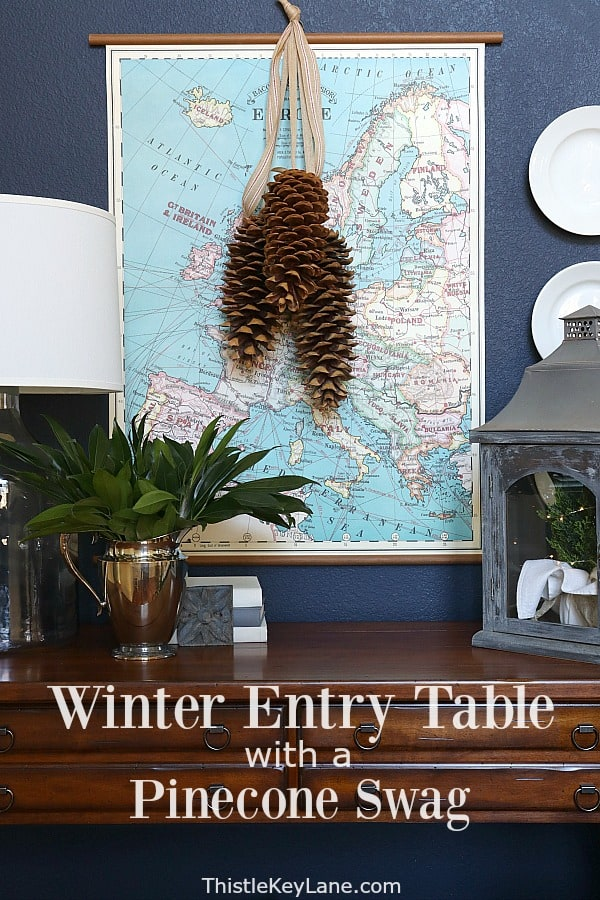 Winter Entry Table And A Pinecone Swag