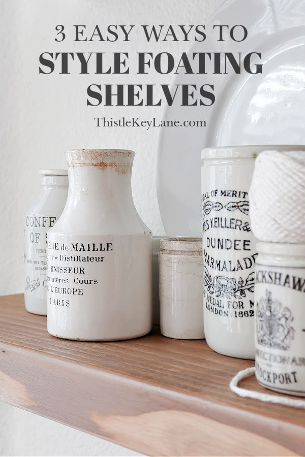 Easy Ways To Style Floating Shelves With Ironstone Jars.