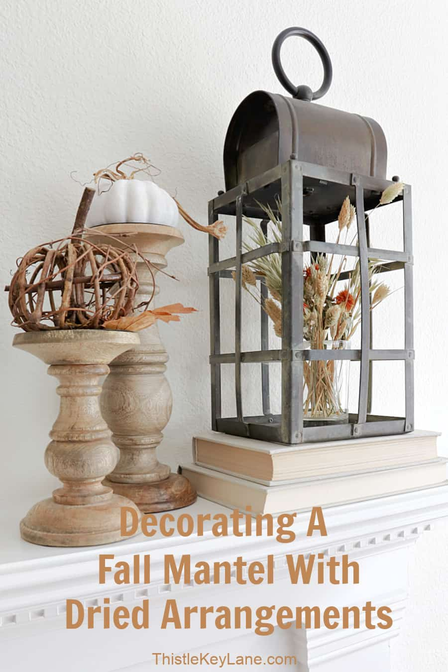 Decorating A Fall Mantel With Dried Arrangements.