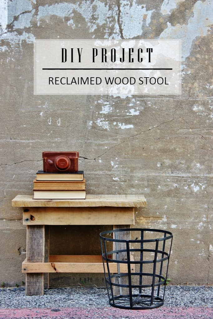 DIY Project Reclaimed Wood Stool