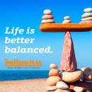 A balanced life makes a better life.