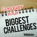 Conquer your biggest challenges.