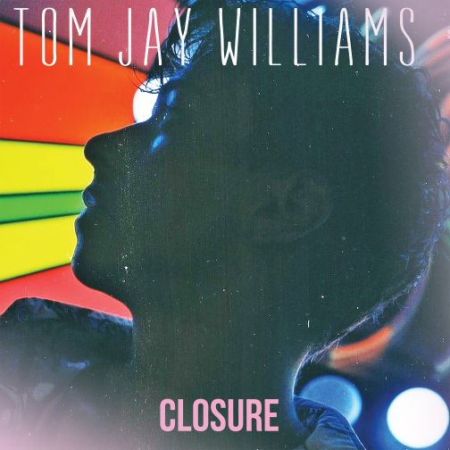 Tom-Jay-Williams-Closure-2017-2480x2480