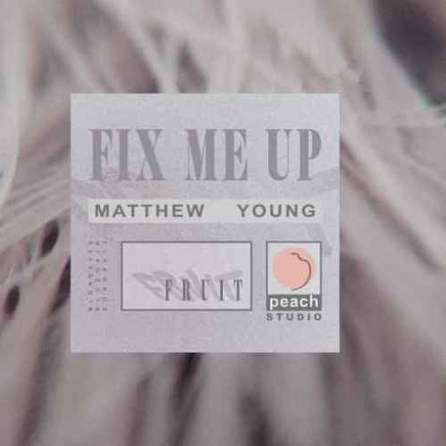 matthew-young-fix-me-up-itunes