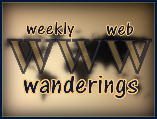 Weekly Web Wanderings
