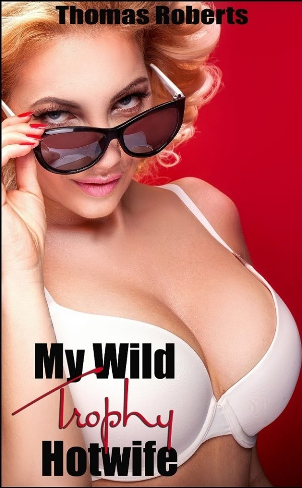 My Wild Trophy Hotwife - Copy