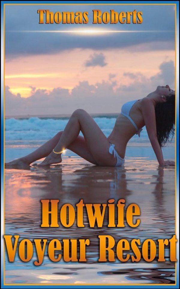THOMAS ROBERTS - Hotwife Voyeur Resort - Copy