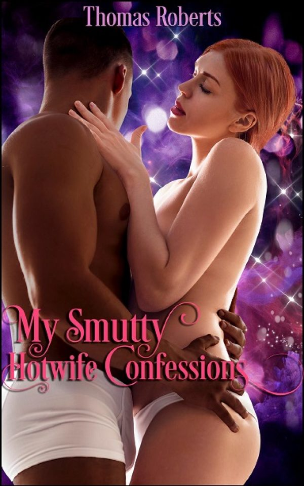 THOMAS ROBERTS - My Smutty Hotwife Confessions - Copy