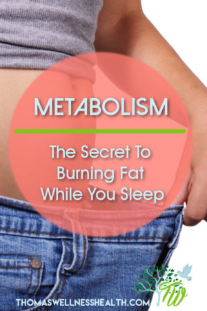 METABOLISM: The Secret To Burning Fat While You Sleep