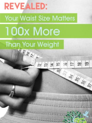 REVEALED: Your Waist Size Matters 100X More Than Your Weight