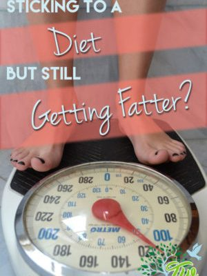Sticking To A Diet But Getting Fatter?