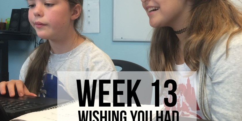 Week 13 – Wishing You Had Planned Differently