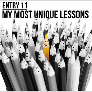 Entry 11 – My Most Unique Lessons