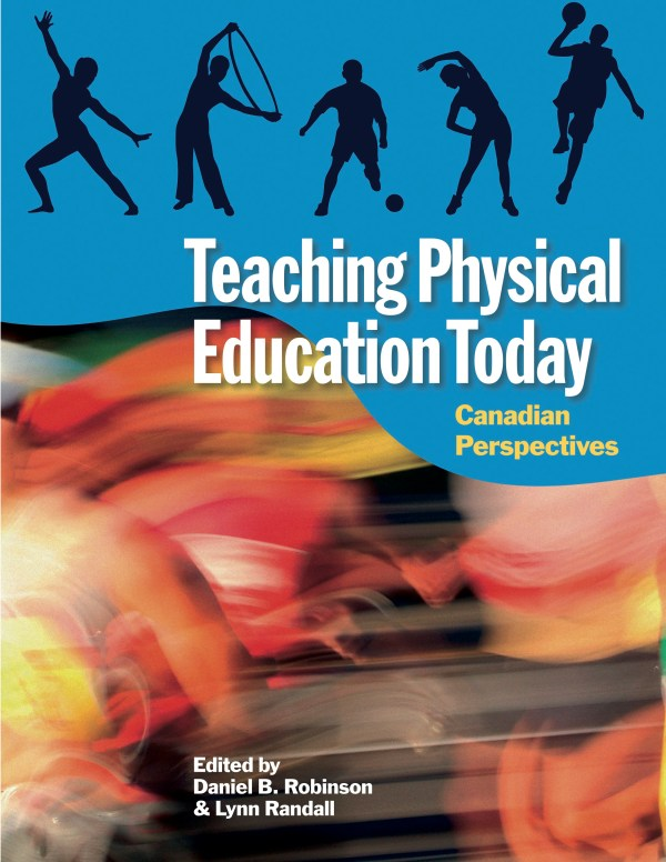 Teaching Physical Education Today Canadian Perspectives