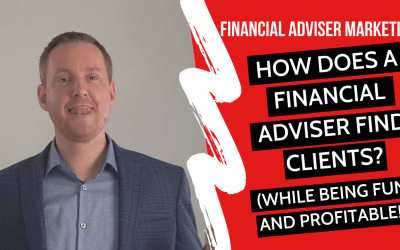 How Does A Financial Adviser Find Clients? (in a fun and profitable way!)