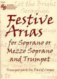 Cooper, David -- Festive Arias for Soprano or Mezzo Soprano and Trumpet