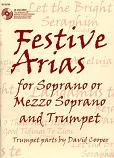 Cooper, David -- Festive Arias for Soprano or Mezzo Soprano and Trumpet
