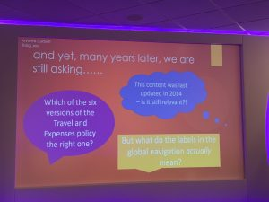 "Slide by Annette Corbett on common questions being asked about intranet content: ""Which of the versions of the Travel and Expenses policy is the right one"", ""That content was last updated in 2014 - is it still relevant?"", ""But what do the labels in the global navigation actually mean?"""