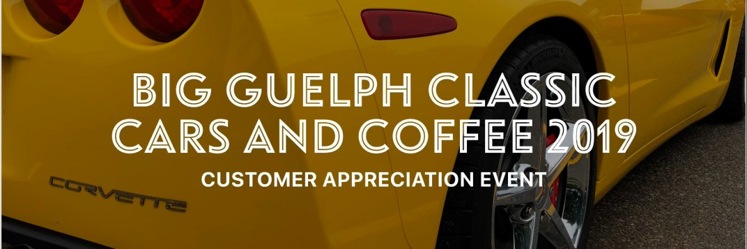 BIG Guelph Classic Cars & Coffee<br />September, 28 2019