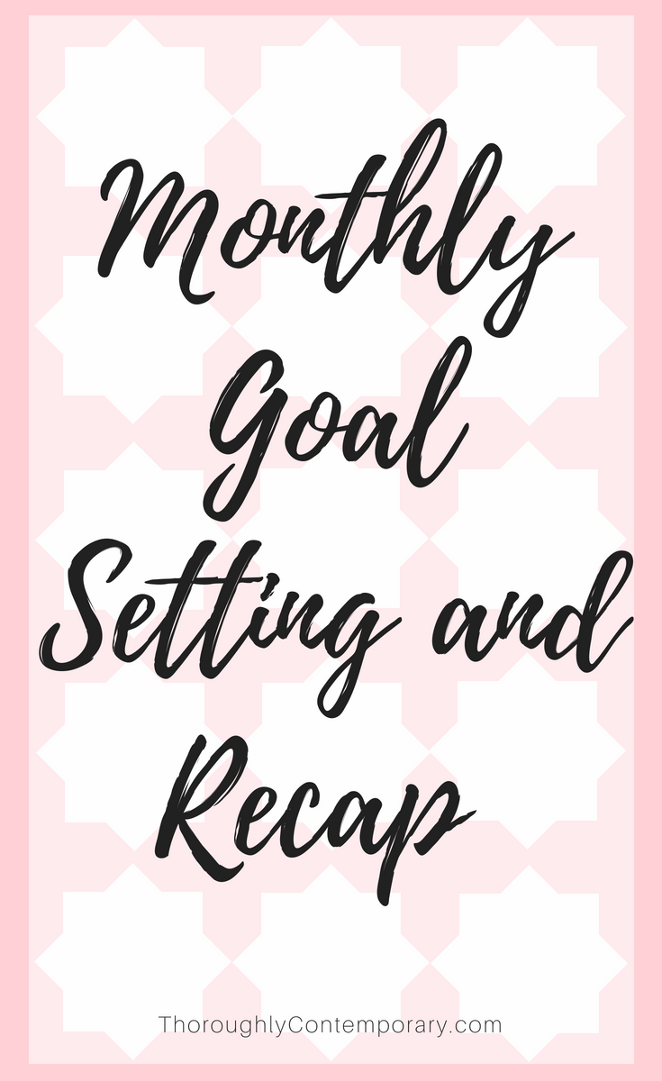 Recapping my monthly goals for July and setting new goals for August!