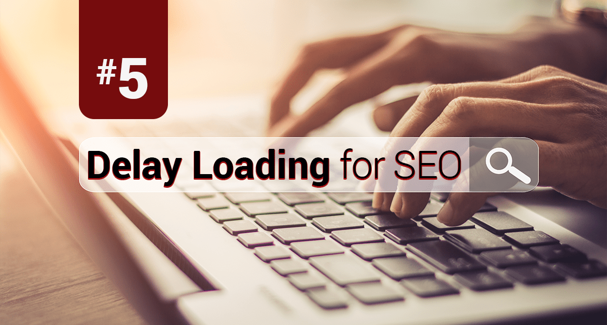 SEO Cheat Sheet #5: Lazy Load Content for Improved Performance
