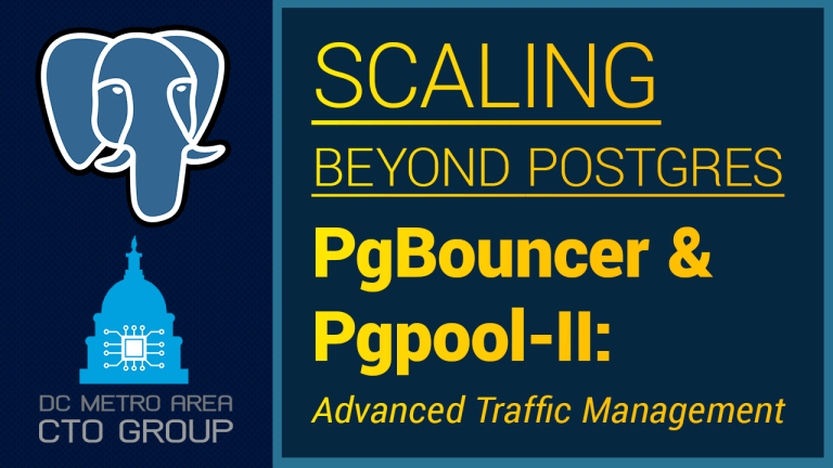 Scaling Beyond PostgreSQL PgBouncer & Postgres Pgpool-II: Advanced Traffic Management (2021)