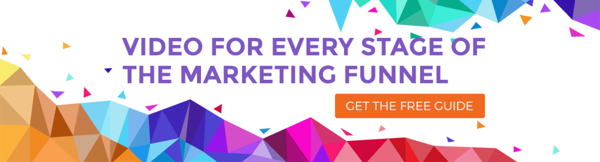Video for Every Stage of the Marketing Funnel