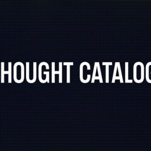 Thought Catalog Is Hiring A Production Intern