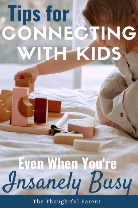 connecting with kids when you're busy
