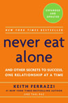 "Thought Leader Keith Ferrazzi, ""Never Eat Alone"""