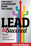 Lead To Succeed Chris Roebuck