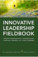 The Innovative Leadership Fieldbook
