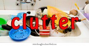Clutter - devotional on listening to God