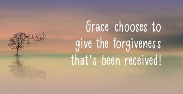 Grace Chooses Forgiveness